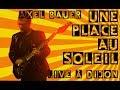 Capture de la vidéo Une Place Au Soleil - Live À Dijon