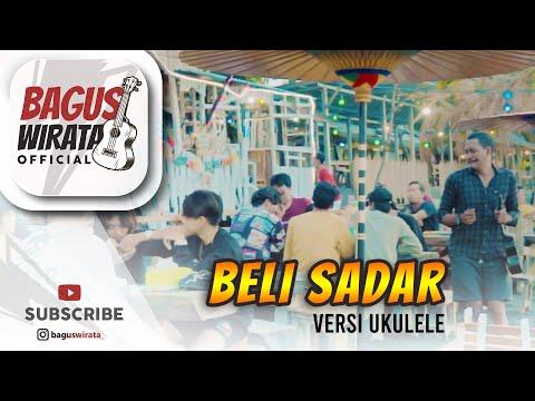 VERSI UKULELE ! BELI SADAR - SENIOR    COVER BY BAGUS WIRATA