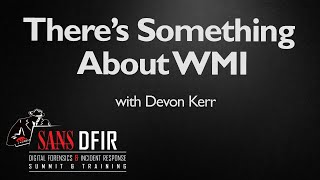 There's Something About WMI - DFIR Summit 2015