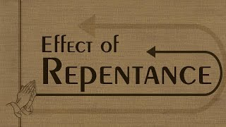 Effect of Repentance