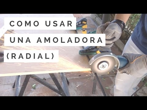 Como usar una amoladora (Radial) y discos que utilizo