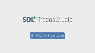 Ein Dokument mit SDL Trados Studio 2017 übersetzen