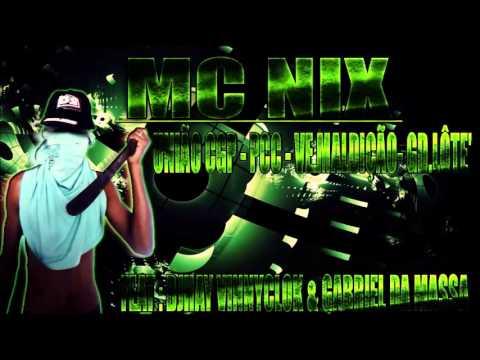 MC NIX UNIÃO CGP.PCC.VE.MALDIÇÃO  GD.LÔTE