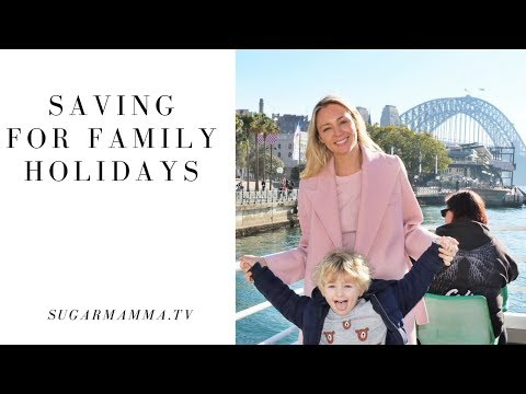 How To Save For Family Holidays – 10 Great Tips || SugarMamma.TV