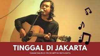 Ismam Saurus - Tinggal di Jakarta (Live Di Art'as Rata-Rata on Prolog Coffee Lumajang)