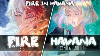 ◤Nightcore◢ ↬ F𝔦re in Havana [Switching Vocals | Mashup]