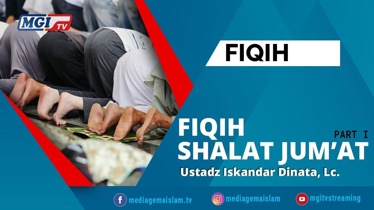 Fiqih Shalat Jum'at Pertemuan 1 (PART 1) - Ustadz Iskandar Dinata, Lc