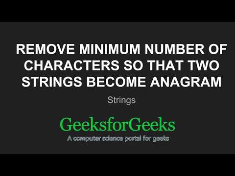 Remove minimum number of characters so that two strings become