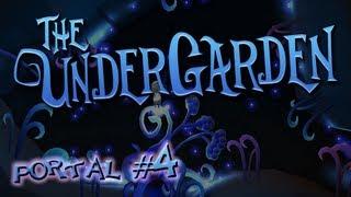 [The UnderGarden] Portal #4: Blown Away