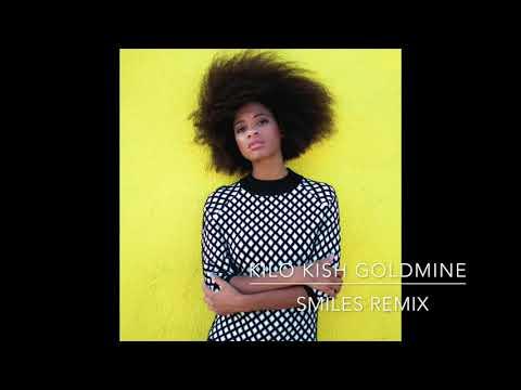 Kilo Kish - Goldmine (Smiles Remix)