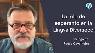 La rolo de esperanto en la lingva diverseco – Pedro Cavalheiro