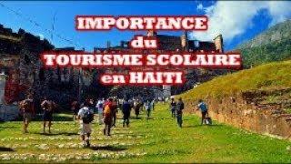 IMPORTANCE DU TOURISME SCOLAIRE EN HAITI