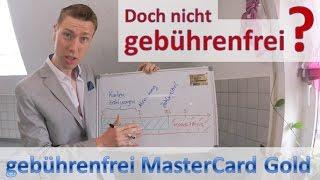 Gebührenfrei MasterCard Gold ► clever nutzen oder Abzocke-Falle?