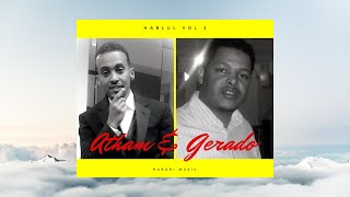 Atham A. & Gerado - Dedeya│Ethiopian Harari Music (Audio)