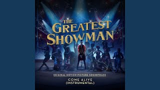 "Come Alive (From ""The Greatest Showman"") (Instrumental)"