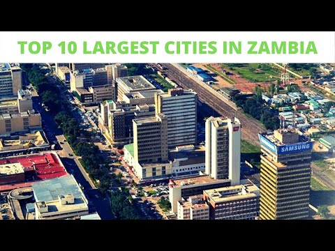 TOP 10 LARGEST CITIES IN ZAMBIA - 2020 (NEW)