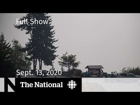 CBC News: The National | Sept. 13, 2020 | B.C. air quality plummets as U.S. wildfires rage