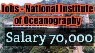 Jobs in National Institute of Oceanography (NIO) Salary 70,000 | Rozgaar Tube