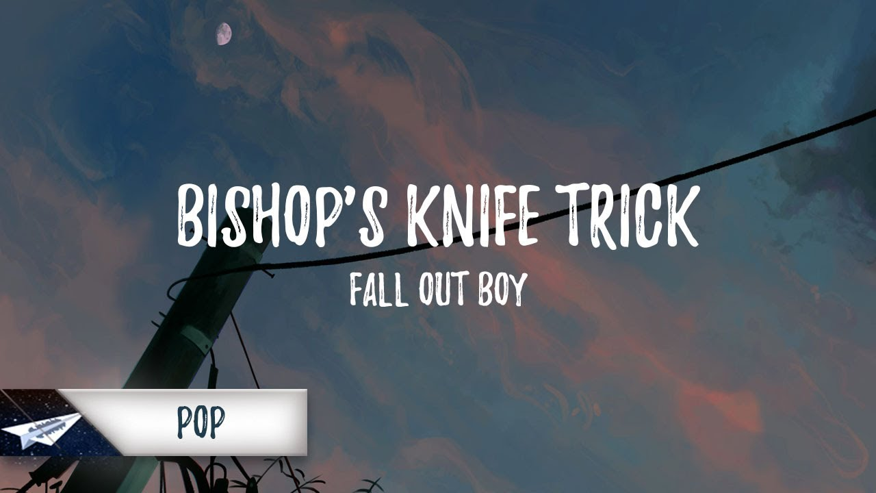 fall-out-boy-bishop-s-knife-trick-lyrics-lyric-video-white-paper