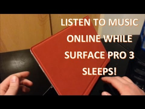 Surface Quick Tip: Play music in your browser while screen is off or sleeping ( Surface Pro 3 )