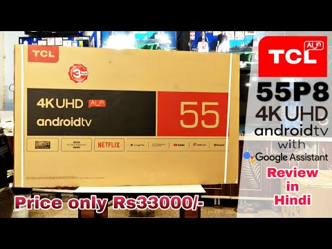 TCL 55 INCH 4K UHD ANDROID AI 55P8 TV REVIEW