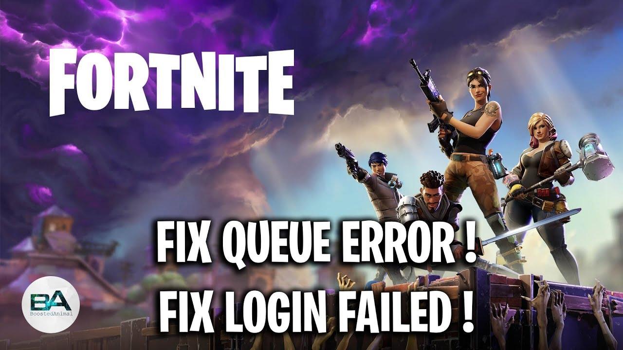 Fix Fortnite Queue Error Login Failed Error Fix Season 7 Youtube