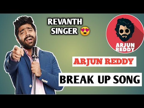 ARJUN REDDY II BREAK UP SONG II BY REVENTH.