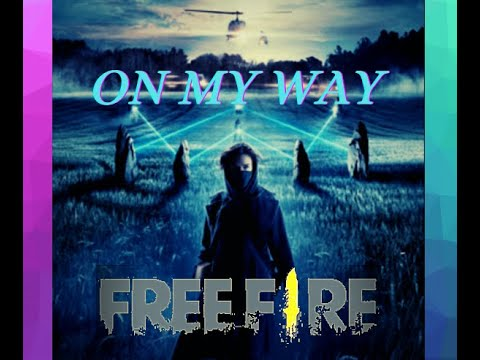 free-fire-//-on-my-way-song