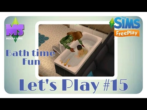 The Sims Freeplay - Let's Play #15| Bath time Fun