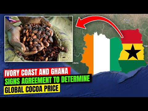 Ivory Coast and Ghana Sign Agreement to Determine Global Cocoa Price | 10 Aug 2021
