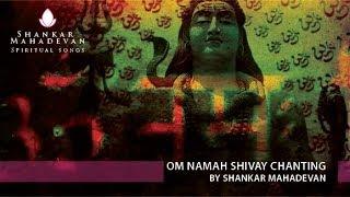 Om Namah Shivay Chanting by Shankar Mahadevan