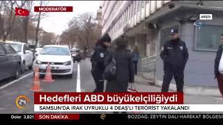 Samsun'da ABD Büyükelçiliği'ne eylem hazırlığındaki 4 DEAŞ'lı terörist yakalandı