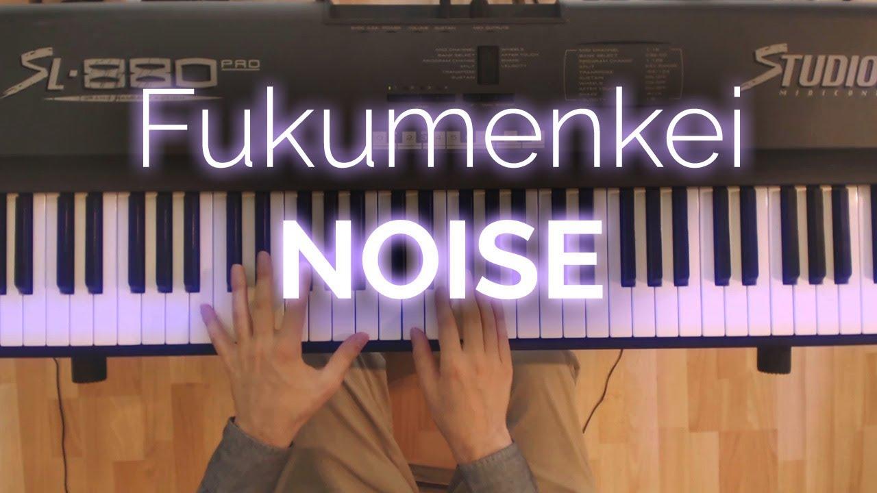 Fukumenkei Noise - Piano Cover | Free sheet music