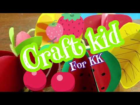 Craft kid for KK present how to make 3D fruits    paper crafts    ผลไม้สามมิติง่ายๆจากกระดาษ