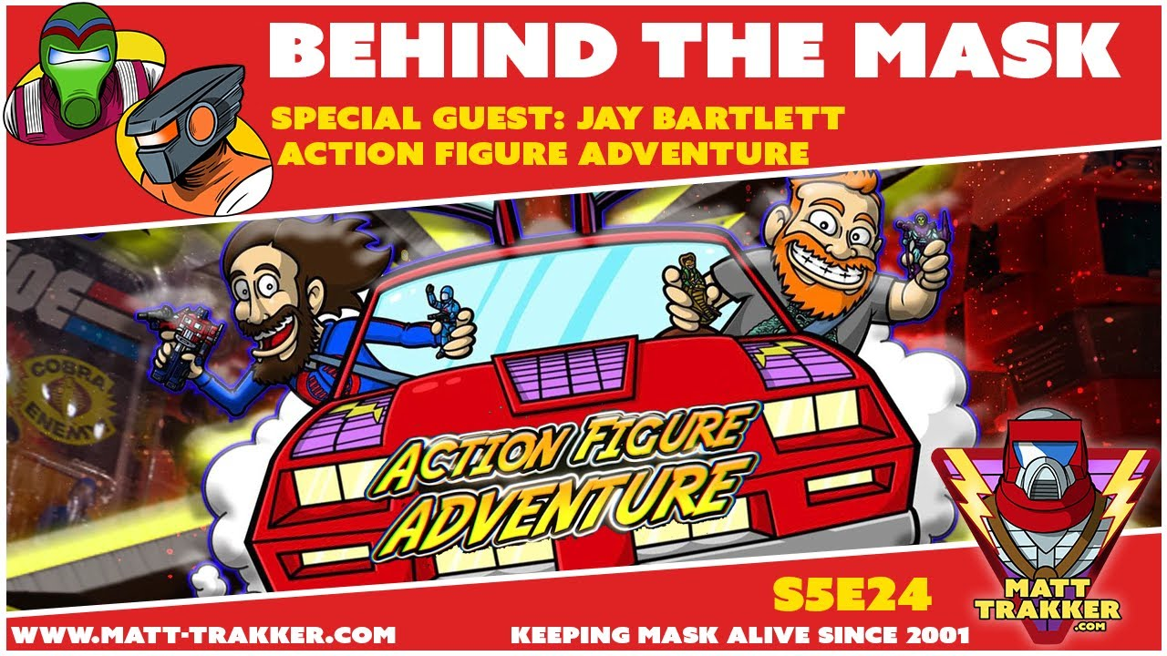 Special Guest: Jay Bartlett of Action Figure Adventure - S5E24