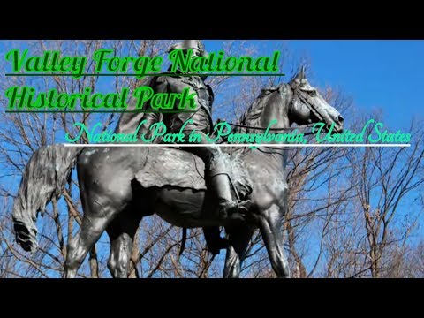 Visiting Valley Forge National Historical Park, National Park in Pennsylvania, United States