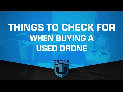 Things to check for when buying a used drone - Ask Drone U