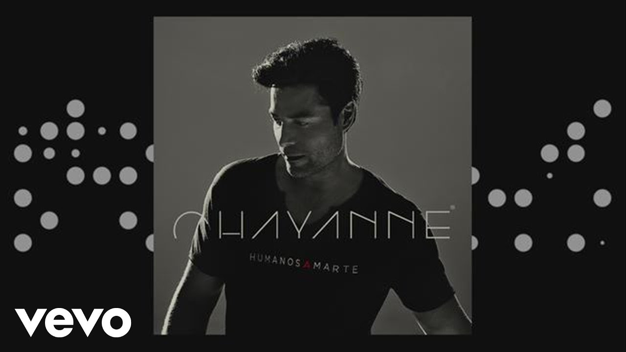 Chayanne Humanos A Marte Audio Youtube