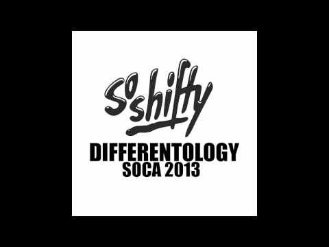 So Shifty - Differentology (2013 Soca Mix)