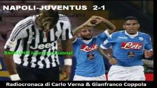 NAPOLI-JUVENTUS 2-1 - Radiocronaca di Carlo Verna & Gianfranco Coppola (26/09/2015) da Radio 1 RAI