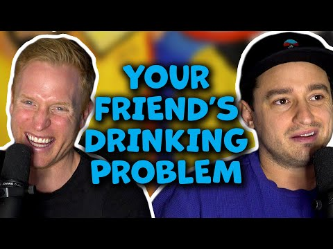 Your Friend's Drinking Problem | OOPS The Podcast