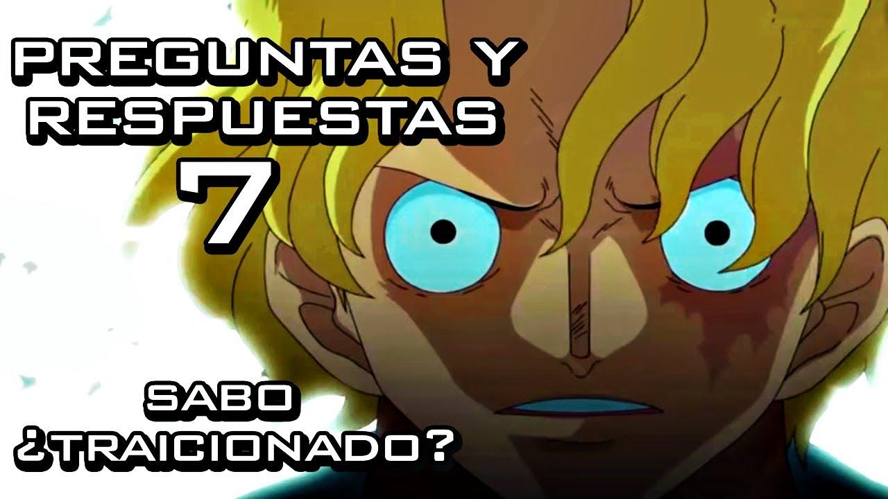 🤯 ¿HA sido TRAICIONADO SABO por los REVOLUCIONARIOS? 🤯 - (PREGUNTAS y RESPUESTAS) - One Piece 2020