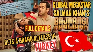 SALMAN KHAN'S BAJRANGI BHAIJAAN ALL SET TO RELEASE IN TURKEY ON 17th AUGUST 2018 | GLOBAL MEGASTAR