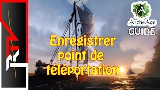 Archeage guide - Enregistrer un point de téléportation personnel