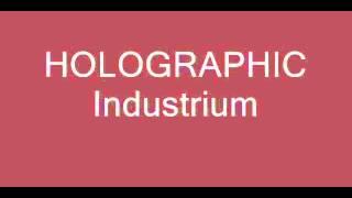 Holographic - Industrium