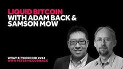 Liquid Bitcoin with Adam Back & Samson Mow