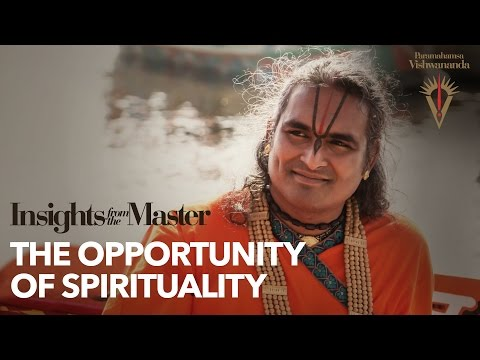 The Opportunity of Spirituality | Insights from the Master