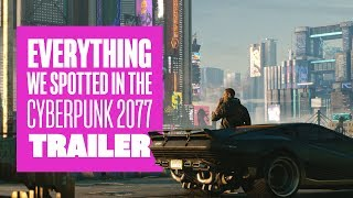 Everything We Spotted in The Cyberpunk 2077 E3 2018 Trailer