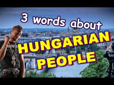 3 words that relate to Hungarian people