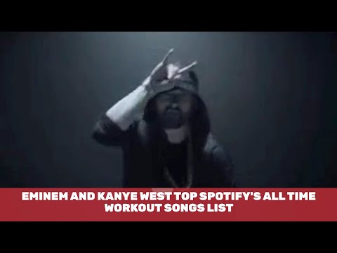 Eminem And Kanye Top Spotify All Time Workout Songs Mp3